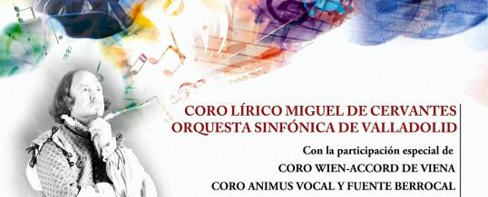 23.004.2016 – MEMORIAL GALA – IV centenary of the death of Miguel de Cervantes – Lyrical Choir  MIGUEL DE CERVANTES and Valladolid SYMPHONY ORCHESTRA – REQUIEM Salieri